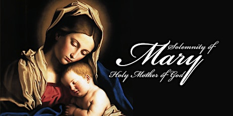 The Solemnity of Mary, the Holy Mother of God tickets