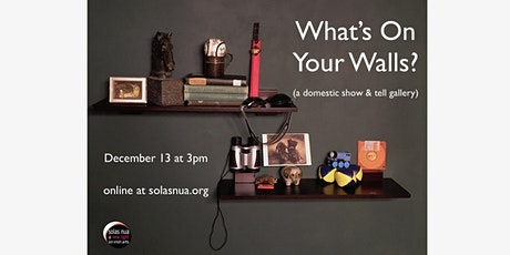 What's On Your Walls? (a domestic show & tell gallery) tickets