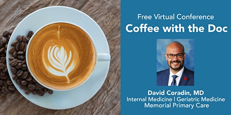 Free Virtual Coffee with Dr. David Coradin, Geriatric Medicine Specialist tickets
