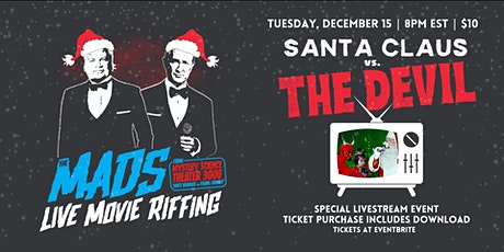 The Mads: Santa Claus vs. The Devil - Live riffing with MST3K's The Mads! tickets