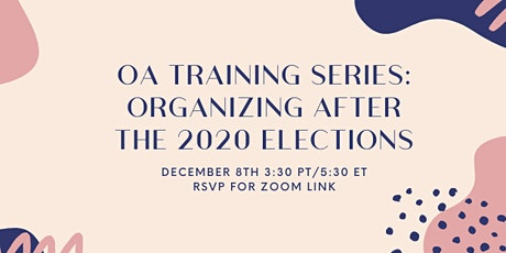 OA Training Series and Office Hours: Organizing after the 2020 Elections tickets