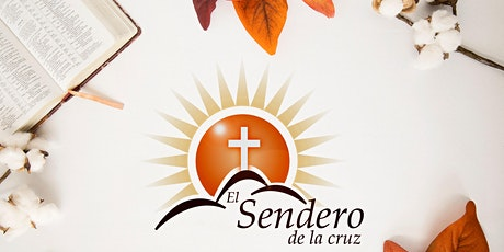 El Sendero de la Cruz - Cultos Acción de Gracias - 26 de nov 2020 tickets