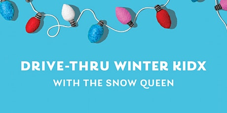 Drive-Thru Winter KidX with the Snow Queen tickets