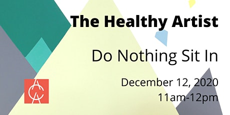 The Healthy Artist: Do Nothing Sit In tickets