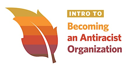 Intro to Becoming an Antiracist Organization tickets