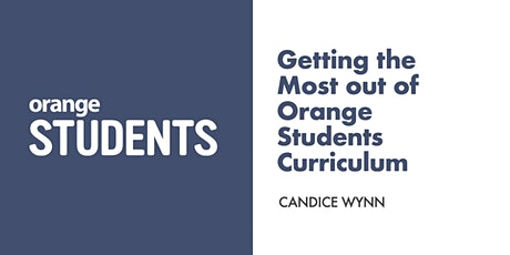 Getting the Most out of Orange Students Curriculum (February) tickets