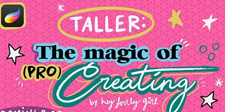 The Magic of (Pro)Creating - Taller ingressos