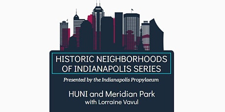 Historic Neighborhoods of Indianapolis- HUNI & Meridian Park tickets