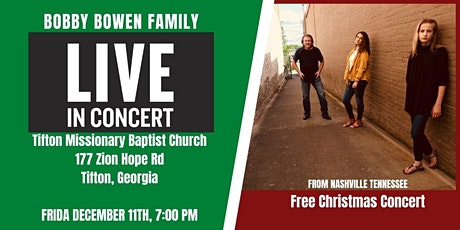 Free Christmas Concert Featuring The Bobby Bowen Family In Tifton Georgia tickets