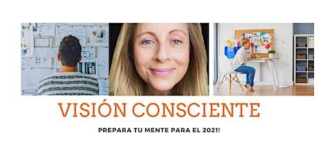 VISIÓN CONSCIENTE - Prepara tu Mente para el 2021! entradas