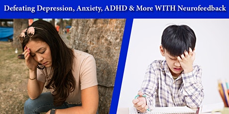 Defeating Depression, Anxiety, ADHD & More WITH Neurofeedback tickets