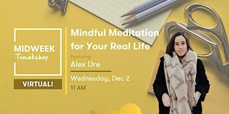 Tweakshop - Mindful Meditation for Your Real Life tickets