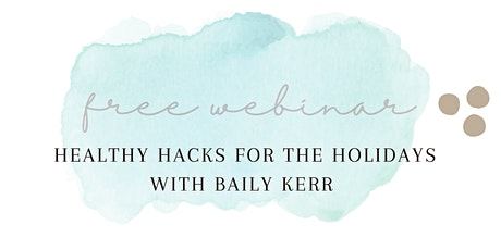 Healthy Hacks for the Holidays tickets
