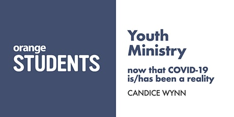 Youth Ministry - now that COVID-19 is/has been a reality tickets