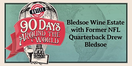 Bledsoe Wine Estate with Former NFL Quarterback Drew Bledsoe tickets