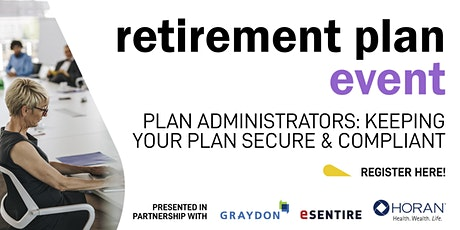 Plan Administrators: Your Retirement Plan - Staying Secure & Compliant tickets