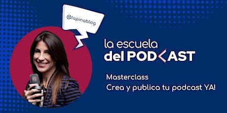 Masterclass Crea y Publica tu Podcast YA! tickets