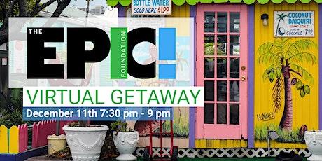 EPIC's Virtual Getaway tickets