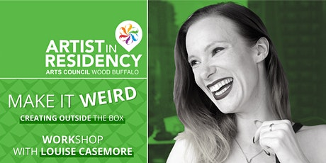 Make It Weird - Creating Outside the Box Workshop with Louise Casemore tickets