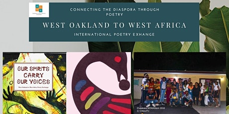 Our Spirits Carry Our Voices: West Oakland to West Africa Poetry Exchange tickets
