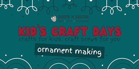 Kid's Craft Days at Hops N Shine - Ornament Making tickets