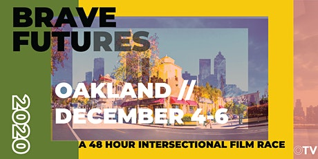 BRAVE FUTURES FILM  RACE (OAKLAND, CA) tickets