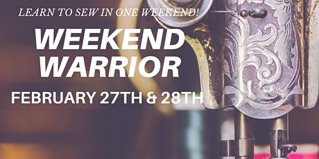 Weekend Warrior Sewing Classes (February) tickets
