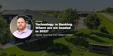 Technology in Banking. Where are we headed in 2022? tickets