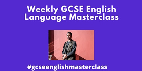 Weekly GCSE English Language Learning Masterclass tickets