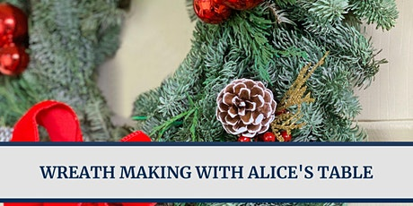 Endicott Alumni Holiday Virtual  Wreath Making Class with Alice's Table tickets