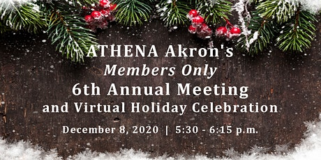 ATHENA Akron Members Only Annual Meeting & Virtual Holiday Celebration tickets