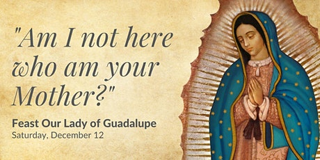 Feast Our Lady of Guadalupe (noon Mass) tickets