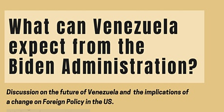 What can Venezuela expect from the Biden Administration? tickets