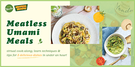 Easy Meatless Meals with Vegetable Umami! tickets