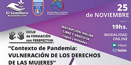 """""""Contexto de Pandemia:  VULNERACIÓN DE LOS DERECHOS DE LAS MUJERES"""" entradas"""