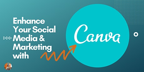 Enhance Your Social Media and Marketing With Canva - An Introduction tickets