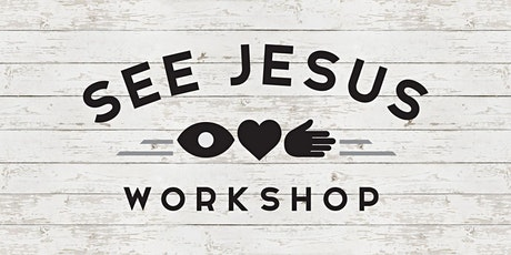 See Jesus Workshop Online | Feb. 17 & 20, 2021 tickets