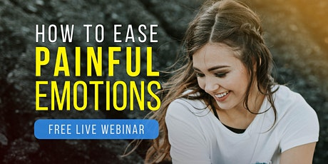 How to Ease Painful Emotions | Free Live Webinar tickets