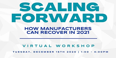 Workshop: Scaling Forward | How Manufacturers Can Recover in 2021 tickets