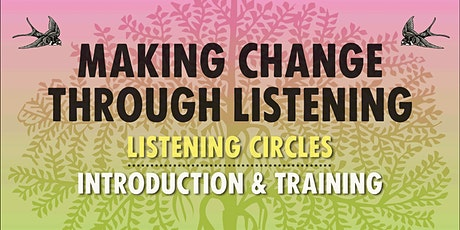 Making Change through Listening - Listening Circles Foundational Training tickets