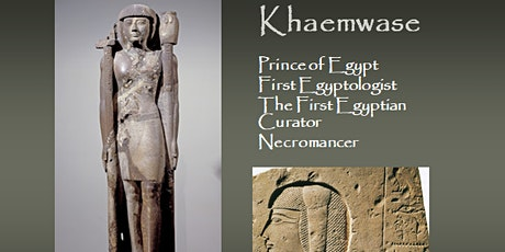 Khaemwase, the Prince who became a magician - A Gayle Gibson Talk tickets