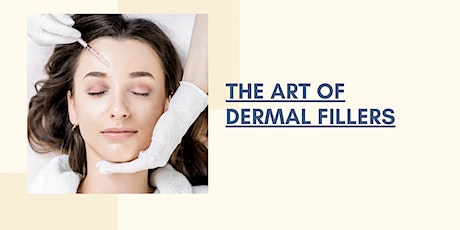The Art of Dermal Fillers - a virtual event! tickets