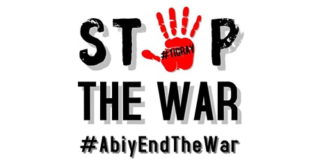 Ethiopia Stop The War On Tigray tickets