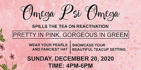 Omega Psi Omega Spills the Tea on Reactivation tickets