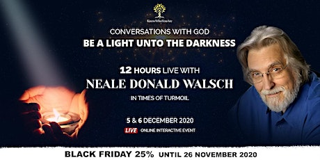 Neale Donald Walsch, Conversations with God - Be a Light unto the darkness tickets