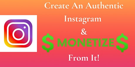 Instagram Masterclass-Build An Authentic Instagram and MONETIZE From It! tickets
