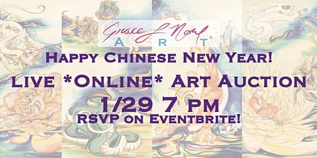 1/29 Happy Chinese New Year *Online* Art Auction | Grace Noel Art tickets