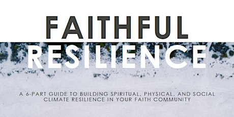 Faithful Resilience: A Study on Climate Resilience for Faith Communities tickets