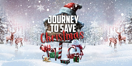 Journey to Save Christmas! tickets