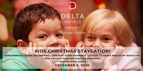 Kids Christmas Staycation at the Delta Calgary South! tickets